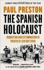 spanish holocaust: inquisition and extermination in twentieth cen tury spain paul preston 9780006386957