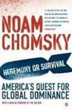 hegemony or survival: america s quest for global dominance-noam chomsky-michael moore-9780141015057