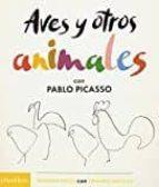 aves y otros animales (primeros pasos con grandes artistas) pablo picasso 9780714874357