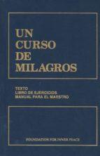 un curso de milagros: texto, libro de ejercicios, manual para el maestro (4ª ed.) kenneth wapnick 9780960638857