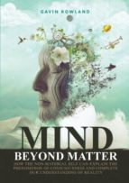 El libro de Mind beyond matter autor GAVIN ROWLAND TXT!