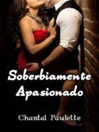 soberbiamente apasionado (ebook)-chantal paulette-9781301963157
