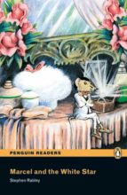penguin readers easystarts: marcel and the white star (libro + cd stephen rabley 9781405880657