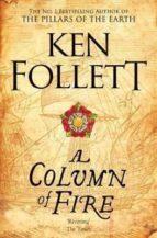 a column of fire (kingsbridge novels 3) ken follett 9781447278757