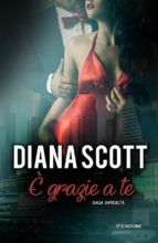 è grazie a te (ebook)-diana scott-9781507196557