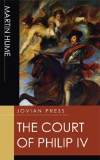 the court of philip iv (ebook)-martin hume-9781537812557