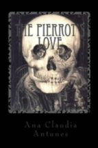 PIERROT LOVE: WHEN A CALL FROM THE OTHER SIDE TAKES ITS OWN SIDE