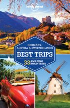 germany, austria & switzerland s best trips 2016 (1st ed.) (ingle s) lonely planet country regional guides-nicola williams-benedict walker-9781743606957