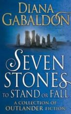 seven stones to stand or fall diana gabaldon 9781780894157