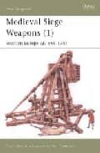 medieval siege weapons (vol. 1): western europe ad 585-1385-david nicolle-9781841762357