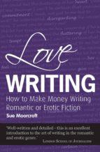 love writing (ebook) sue moorcroft 9781907726057