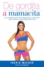 de gordita a mamacita (ebook)-ingrid macher-9781945540257