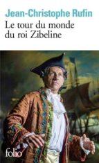 le tour du monde du roi zibeline jean christophe rufin 9782072793257