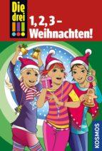 die drei !!!, 1,2,3 - weihnachten! (drei ausrufezeichen) (ebook)-henriette wich-maja von vogel-9783440150757