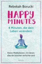 happy minutes - 4 minuten, die dein leben verändern (ebook)-rebekah borucki-9783641217457