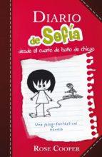 diario de sofía desde el cuarto de baño de chicas (serie diario de sofía 1) (ebook) rose cooper 9786071122957