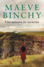una semana en invierno-maeve binchy-9788401354557
