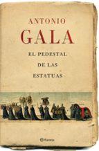 el pedestal de las estatuas-antonio gala-9788408071457