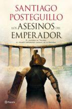 los asesinos del emperador (trilogía de trajano - libro 1)-santiago posteguillo-9788408103257