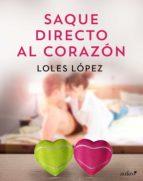 saque directo  al corazón (ebook)-loles lopez-9788408173557