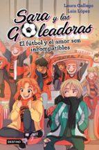 sara y las goleadoras 4. el futbol y el amor son incompatibles laura gallego laia lopez 9788408208457