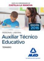 auxiliar tecnico educativo: personal laboral de la junta de comunidades de castilla la mancha: temario 9788414201657