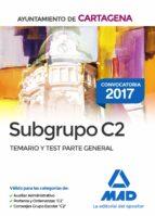 subgrupo c2 del ayuntamiento de cartagena: temario y test parte general-9788414205457
