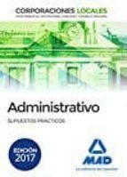 ADMINISTRATIVOS DE LAS CORPORACIONES LOCALES: SUPUESTOS PRACTICOS