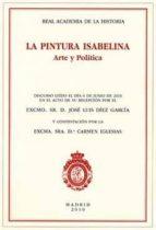 la pintura isabelina: arte y politica jose luis diez garcia 9788415069157