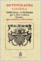 orthographia española (edicion facsimil)-9788415131557