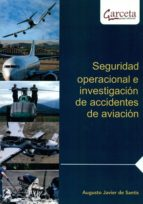 seguridad operacional e investigacion de accidentes de aviacion augusto javier de santis 9788415452157