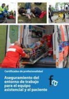 aseguramiento del entorno de trabajo para el equipo asistencial y el paciente-rafael ceballos atienza-9788415558057