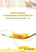 (i.b.d.)norma ifs de seguridad alimentaria (international  food standar) v. 6-9788415648857