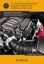 (i.b.d.)mantenimiento de los dispositivos electricos de habitacul oy cofre motor. tmvg0209 - mantenimiento de los                  sistemas electricos y electronicos de vehiculos-9788415730057