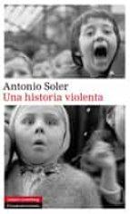 una historia violenta (ebook)-antonio soler-9788415863557