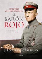 el baron rojo: manfred von ricthofen j. eduardo caamaño 9788416100057