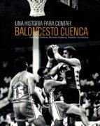 El libro de Una historia para contar: baloncesto cuenca autor S. YUBERO DOC!