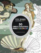 arte terapia 30 obras maestras para colorear 9788416368457