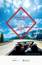 viajar en libertad por europa 30 rutas imprescindibles en coche-fernando lazaro-9788416395057