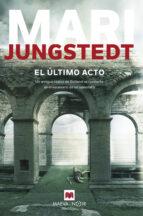 el último acto (saga anders knutas 10)-mari jungstedt-9788416690657