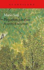 pequeños paraisos: el espiritu de los jardines mario satz tetelbaum 9788416748457