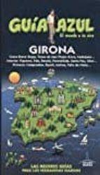 girona 2017 (guia azul) 5ª ed. angel ingelmo manuel monreal 9788416766857