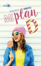 mi plan d: volume 1 (las chicas sullivan) andrea smith 9788416820757