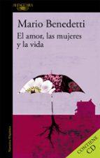 el amor, las mujeres y la vida-mario benedetti-9788420432557