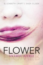 flower. un amor intenso elizabeth craft shea olsen 9788420484457