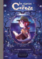 el libro misterioso (serie los diarios de cereza 2) joris chamblain 9788420486857