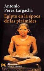 egipto en la epoca de las piramides antonio perez largacha 9788420639857