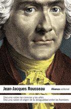 discurso sobre las ciencias y las artes: discurso sobre el origen de la desigualdad entre los hombres jean jacques rousseau 9788420669557