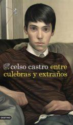 entre culebras y extraños (ebook) celso castro 9788423349357