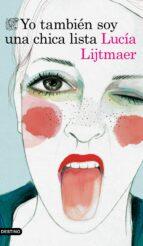 yo tambien soy una chica lista lucia lijtmaer 9788423352357